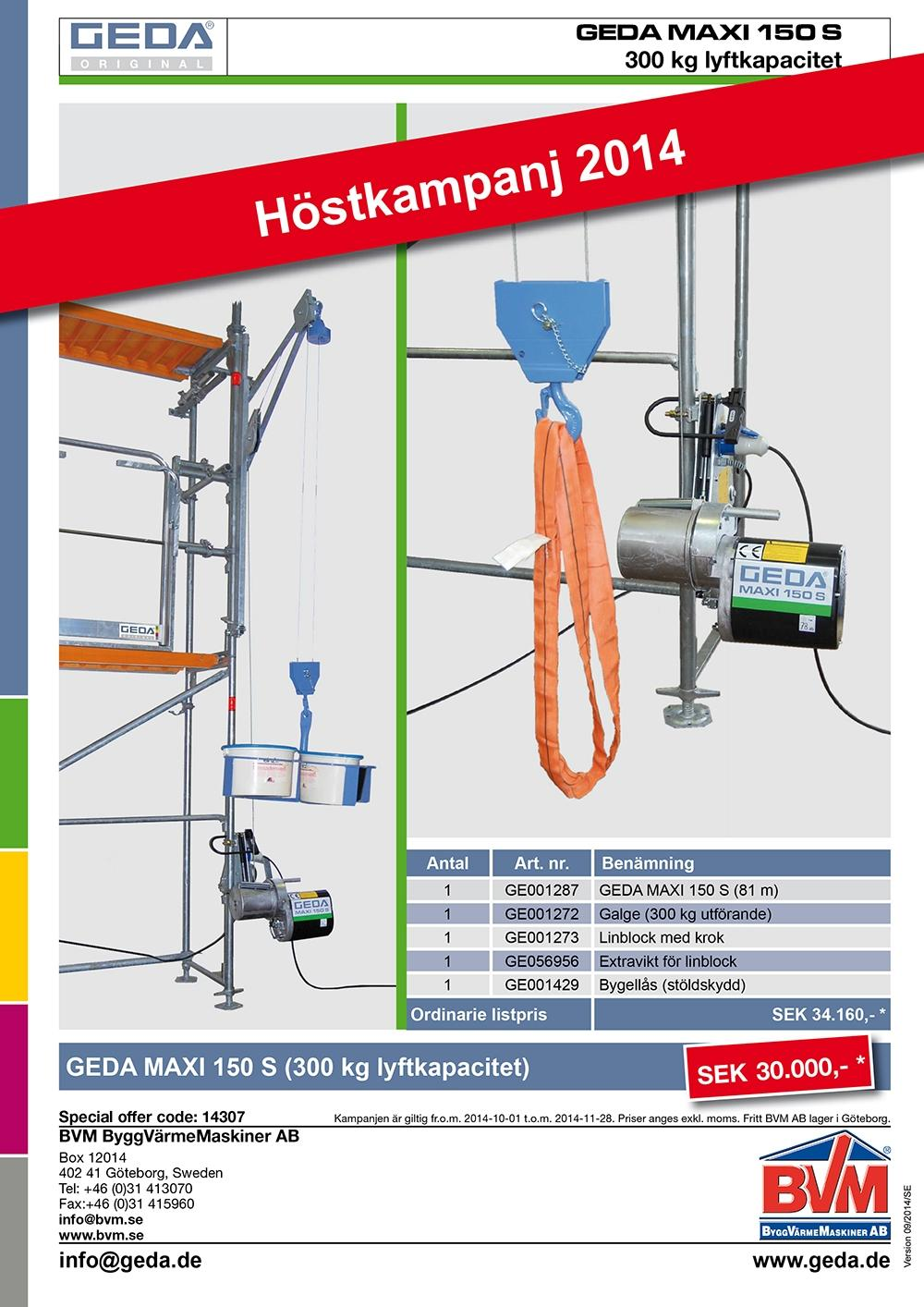 Höstkampanj GEDA Maxi 150 S / 300 kg